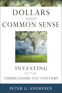 Dollars & Common Sense by Peter G. Andresen