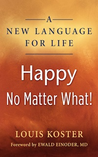 New Language for Life - Happy No Matter What by Louis Koster