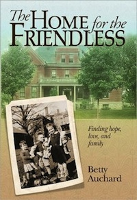 The Home for the Friendless by Betty Auchard